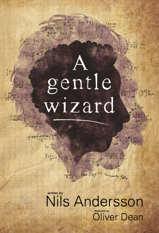 "Book Review of ""A Gentle Wizard"" by Nils Andersson"